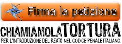 """Associazione """"Antigone"""": Petizione per l'introduzione del reato di tortura nel Codice italiano"""
